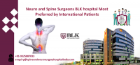Neuro and Spine Surgeons BLK hospital Most Preferred by International Patients