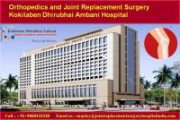 Orthopedics and Joint Replacement Surgery Kokilaben Dhirubhai Ambani Hospital