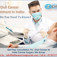 Oral Cancer Treatment In India: What Do You Need To Know?