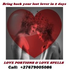 BRING BACK YOUR LOST LOVER IN 2 DAYS CALL; +27679005086